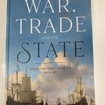 War, Trade and the State: Anglo-Dutch conflict, 1652-89